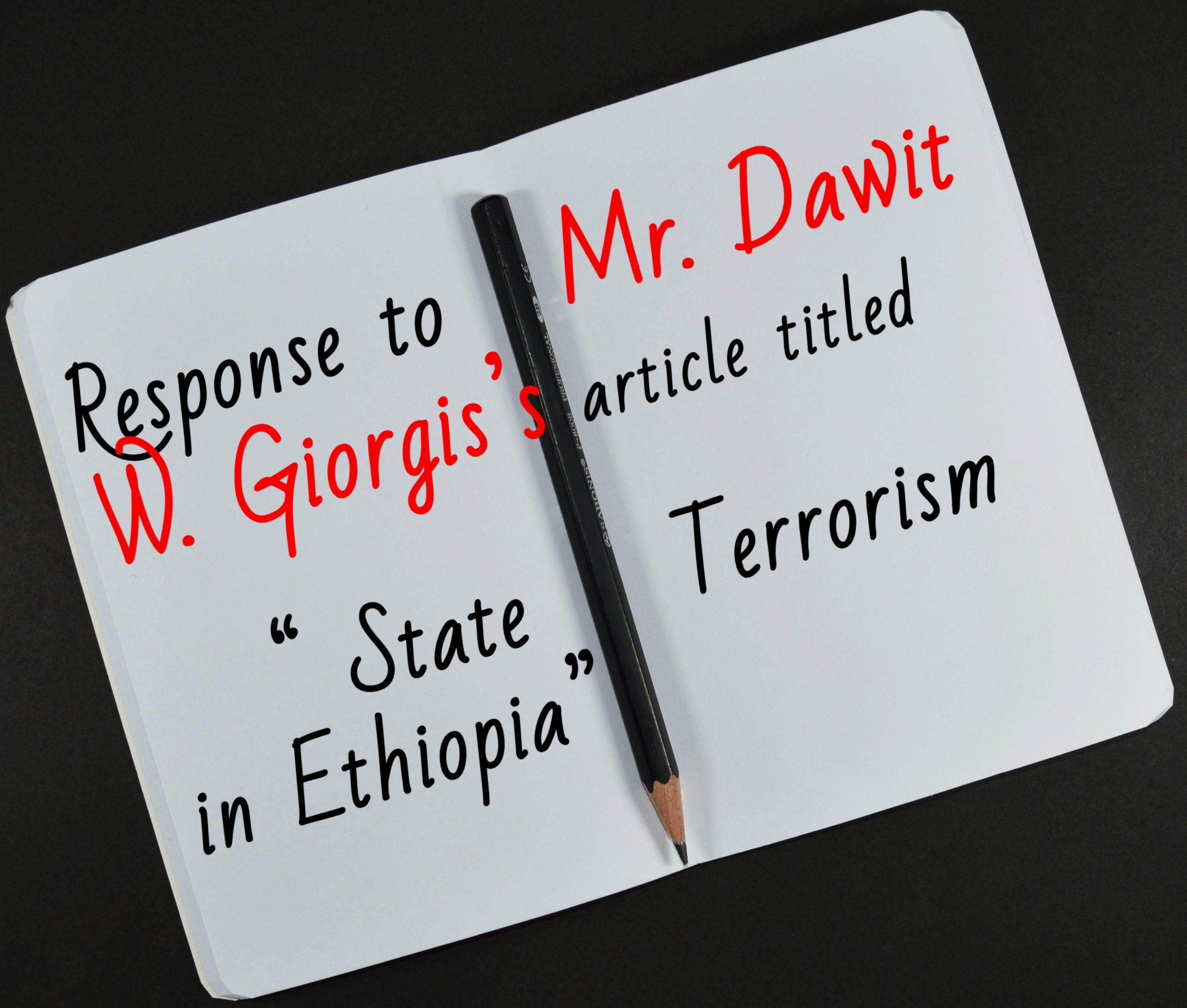 "Response to Mr. Dawit W. Giorgis's article titled ""State Terrorism in Ethiopia"""